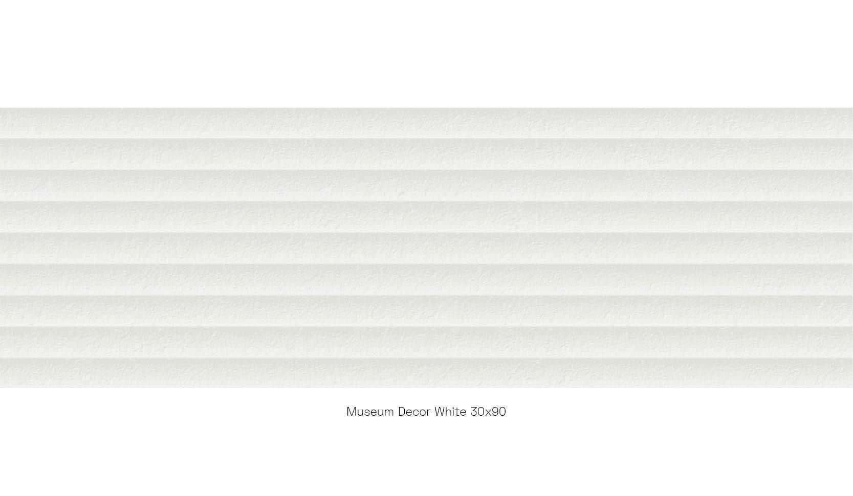 Museum decor white 30 x 90