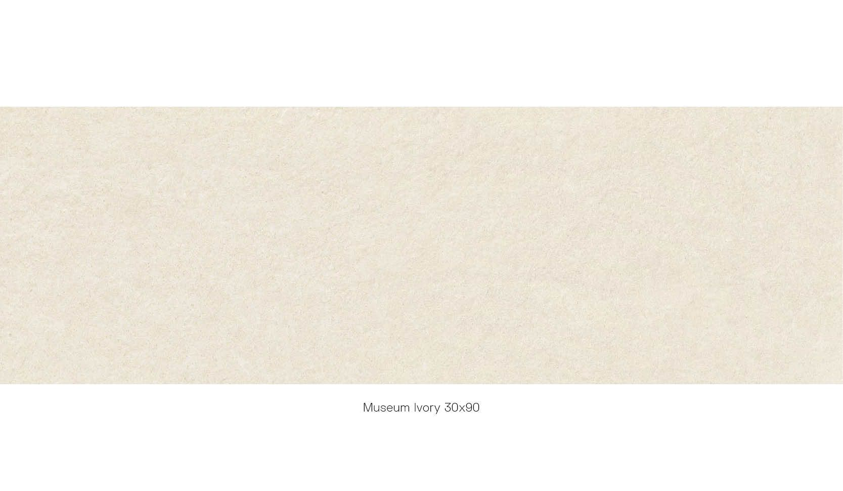 Museum Ivory 30 x 90